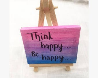 Think happy, be happy canvas painting