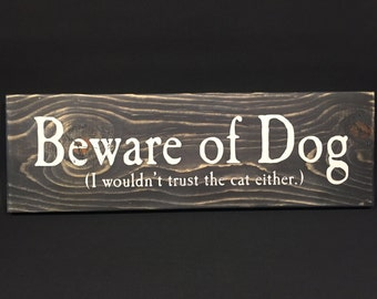 Beware of Dog (I wouldn't trust the cat either.) - Small Sign