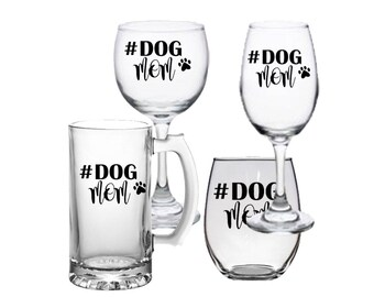 Dog Mom Wine Glass, Dog Lover gift, Gift for dog lover, Mother's Day Gift, Dog Mom Gift, Mom Gift, Dog Lover Wine Glass, Dog Mom Wine Glass