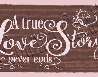 A true Love Story Never ends   SVG, PNG, JPEG