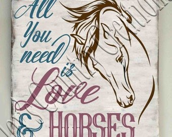 All you need is Love and Horses  SVG, PNG, JPEG