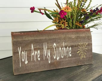 Rustic Old Barn Wood You Are My Sunshine Sign