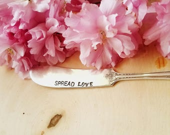 Stamped butter knife Spread love spreader Gifts for mom Keepsake Stamped silverware Housewarming gift Handmade gift Wedding gift