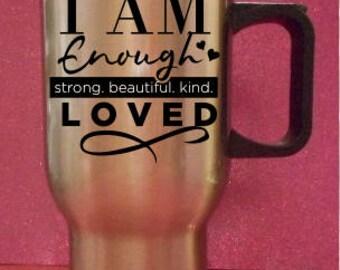 I am Enough coffee mugs