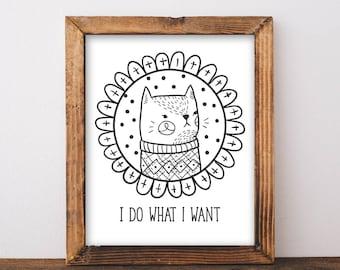 I Do What I Want - Cat Art - Cat Print - Funny Cat Decor - Grumpy Cat - Cat Lovers - Printable Wall Art - Black and White Print - Printable