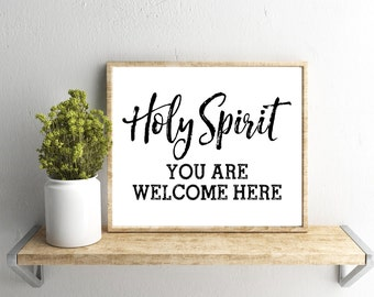 Printable Wall Art, Holy Spirit You are Welcome Here, Home Decor, Instant Download