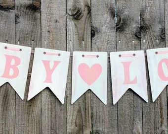 Rustic Distressed Baby Wood Banner Baby Love Wood Banner Baby Girl Decor White and Pink Chalk Paint Banner Custom Wood Banner Nursery Banner