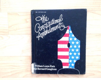 The Constitutional Amendments by William Loren Katz and Bernard Gaughran . 1974