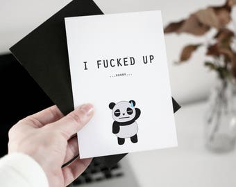 DIGITAL Panda sorry card, Funny Sorry Card. Printable Apology Card. I Fucked Up Print, Card For Her, Card For Him. Bear Sorry Card.