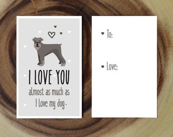 """Schnauzer Card Download- """"I love you almost as much as I love my dog"""" - A fun printable dog card for Valentines Day or any other day!"""