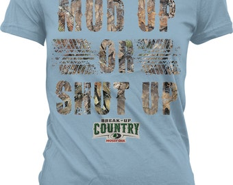 Mud Up Or Shut Up, Mossy Oak Breakup Country Camouflage Juniors T-shirt, NOFO_00816