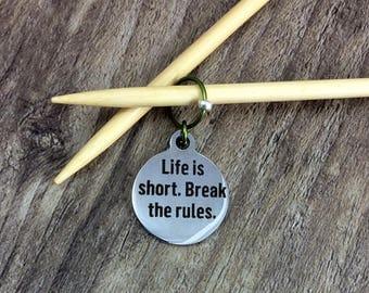 Crochet Stitch Marker, Stitch Marker, Knit Progress Marker, Gift for Knitter, Life Is Short Break the Rules, Removable, Zipper Pull