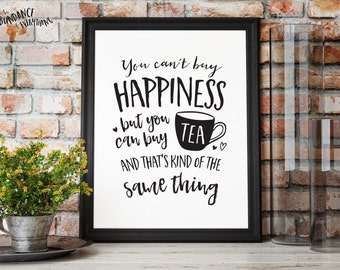 You Can't Buy Happiness, But You Can Buy Tea - Digital Wall Art Print, Printable, Gallery Wall Art, Digital Print, Quote Print, Art Print