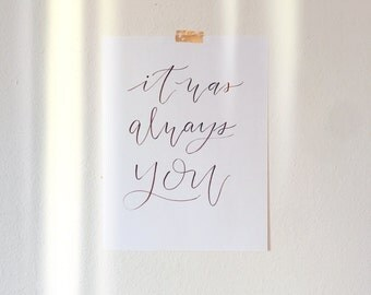 It was always you, printable sign