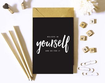 Typographic print, black and white | Believe in yourself and go for it