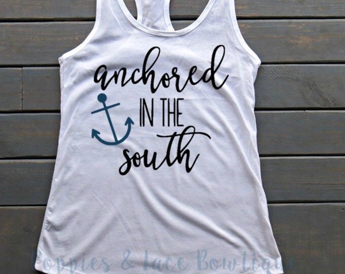 Anchored in the South Tank, Women's Tanks, Southern Girl Tank, Southern Mama Shirt