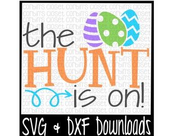 Easter SVG * Easter Egg SVG * The Hunt Is On Cut File - dxf & SVG Files - Silhouette Cameo/Cricut