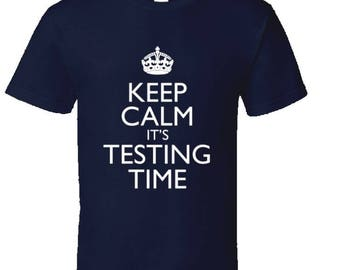 Keep Calm It's Testing Time school tests tshirt,school exams,college exams,teachers tshirts,teachers gifts,keep calm tshirts,school teacher