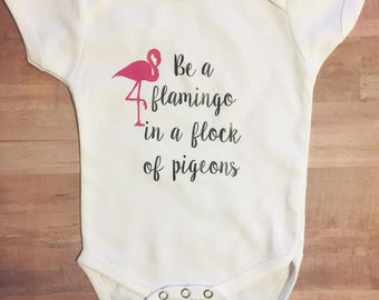 Be A Flamingo Tee/Onesie