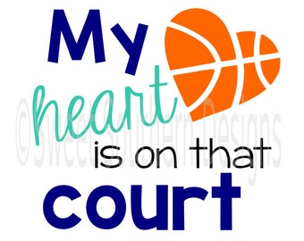 My heart is on that court basketball SVG instant download design for cricut or silhouette