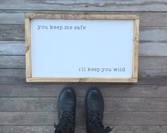 You keep me safe i'll keep you wild, love quote, family, wedding, marriage, couple quotes