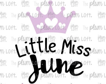Little Miss June - June Baby - SVG Cutting File for Cutting Machines - SVG, Eps, Png, & Jpg