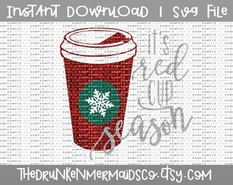 Red Cup Season - Fall SVG- Winter SVG - Coffee - Coffee svg - Red Cups - Winter Coffee  - Svg - Dxf - Png - Vector