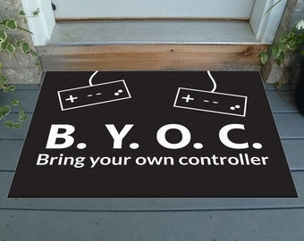 """BYOC: Bring Your Own Contoller - Humorous Gaming Decorative Doormat  36"""" x 24"""" - Choose your color!"""