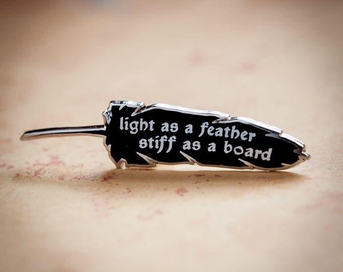 Light as a Feather, Stiff as a Board | Hard Enamel Pin