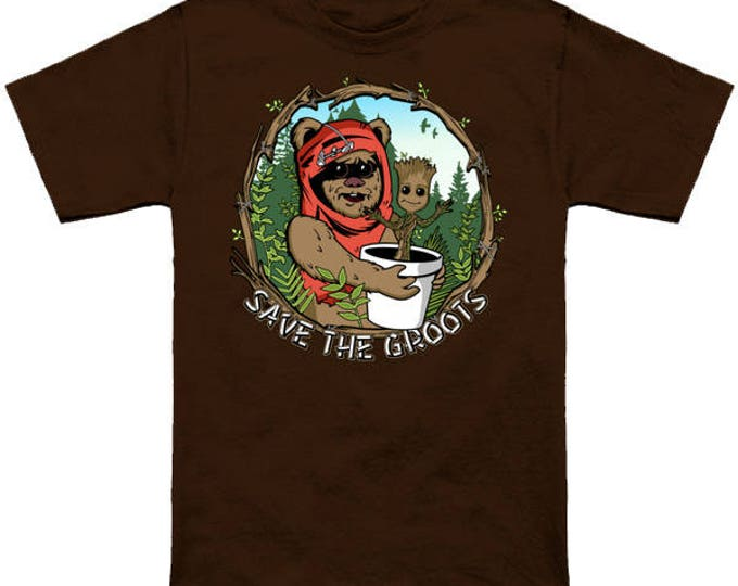 SAVE THE GROOTS Star Wars/Guardians of the Galaxy Mash Up Marvel Ewoks Geek T-Shirt Funny Parody Nerd Pop Culture Shirt