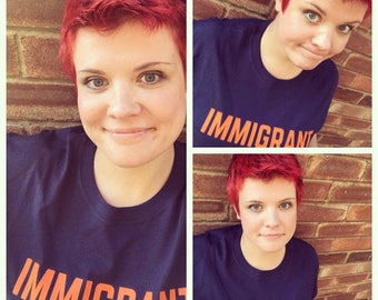 It's not a dirty word! RECLAIM THE TERM! Navy 'Immigrant' t-shirt, ladies' style
