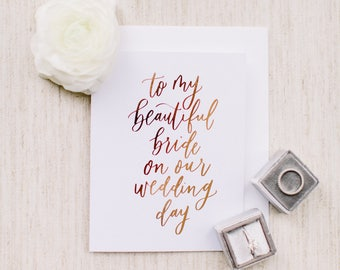 To My Beautiful Bride On Our Wedding Day - Calligraphy Foil Wedding Card