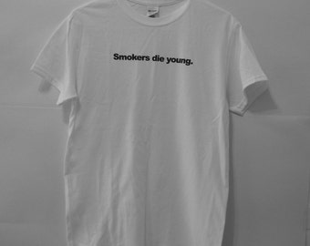 Smokers die young T-Shirt