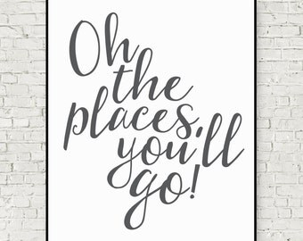 Oh the Places you'll go digital art print grey typography art quote printable wall art 11x14 and 16x20 digital art prints instant download