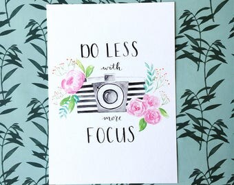 A5 Print Mini Poster Do Less with More Focus | Watercolor Illustration | Photocamera and Flowers | Home decor inspirational wall art card