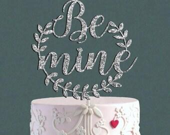 Cake Topper BE MINE Wedding Cake Topper,  Love sign Love Topper, love is sweet  Valentine  Be mine Day Cake Topper