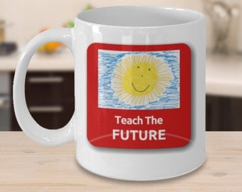 Teach the Future - Inspirational Mugs - Thoughtful mugs - Coffee Mugs - Gifts - QuirkyMugsQuirkyTees