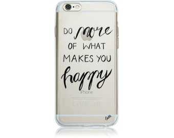 Inspirational and motivational quote - Do more of what makes you happy - iPhone 6 case - phone case