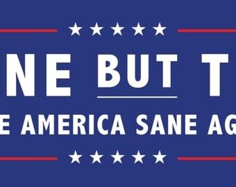Anyone BUT Trump Bumper Sticker *Resist!*