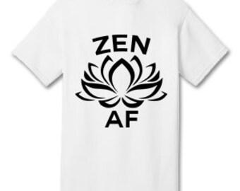 ZEN AF 100% Cotton Tee Shirt #C002