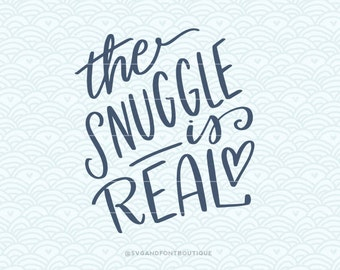 The Snuggle Is Real Etsy