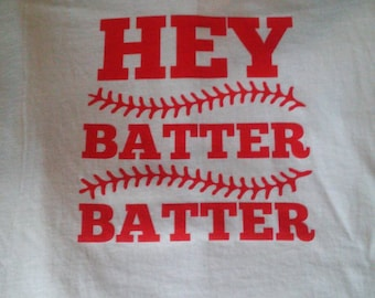Hey Batter Batter T shirts