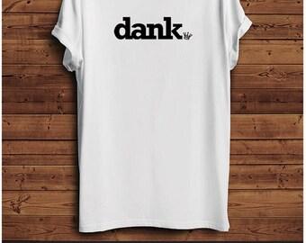 Dank. T Shirt
