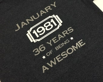 Birthday year month age T-shirt, being awesome, star, gifts for him her, dad, grandfather, uncle, son, mom, aunt, grandmother, daughter