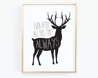 SALE - Always Harry Potter, Digital Print, Harry Potter Art, After All This Time?, Snape Quote, Snape Print, Harry Potter Present