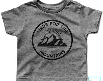 Made For The Mountains   Mountain Shirt   Hiking Shirt   Camping Shirt   Adventure Shirt   Nature Shirt   Outdoor Shirt   Kids T-shirt