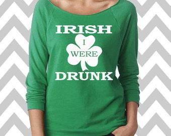 Irish I Were Drunk St. Patrick's Day Sweatshirt Oversized 3/4 Sleeve Sweatshirt Funny St. Patty's Day Sweatshirt Shamrock Sweatshirt