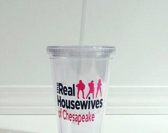 Real Housewives tumbler/Acrylic tumbler/friend tumbler/