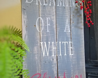 Dreaming of a White Christmas Sign, Pallet Wood Sign, Christmas Sign, Holiday Decor, Christmas Decor, Ready to Ship, Rustic Christmas Sign