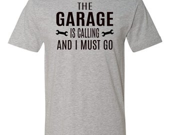 The Garage Is Calling And I Must Go - Garage Shirt - Dad Gift - Dad Shirts - Mechanic Gifts